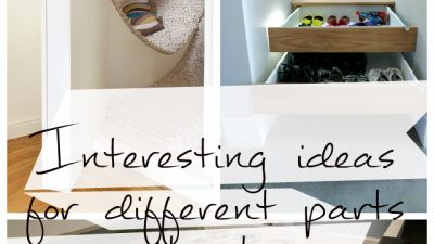 Interesting ideas for different parts of the house